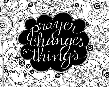 God hears our prayers coloring pages ~ Prayer Changes Things... Free Download Three Days Only! - Karla's Korner